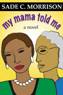 My Mama Told Me by Sade Morrison