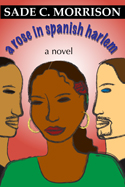 A Rose In Spanish Harlem by Sade Morrison